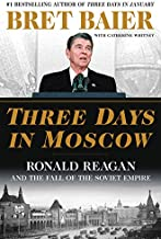 Three Days in Moscow: Ronald Reagan and the Fall of the Soviet Empire (Three Days Series)