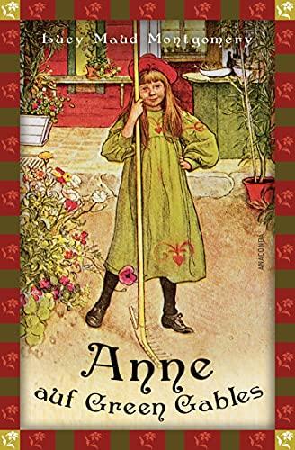 Lucy Maud Montgomery, Anne auf Green Gables (Neuübersetzung): Vollständige, ungekürzte Ausgabe (Anaconda Kinderbuchklassiker, Band 21)