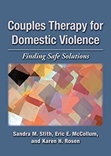 Couples Therapy for Domestic Violence: Finding Safe Solutions
