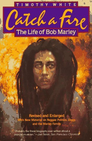 Catch a Fire: The Life of Bob Marley by Timothy White (1992-08-02)
