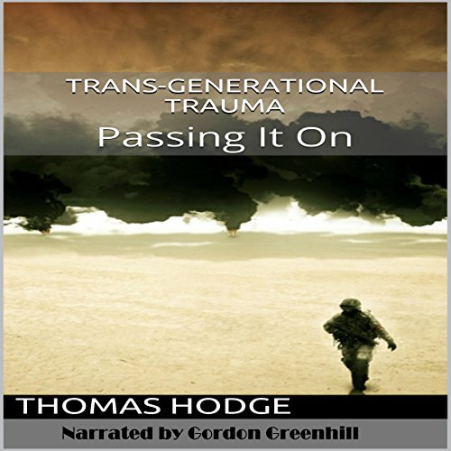 Trans-Generational Trauma: Passing It On audiobook cover art