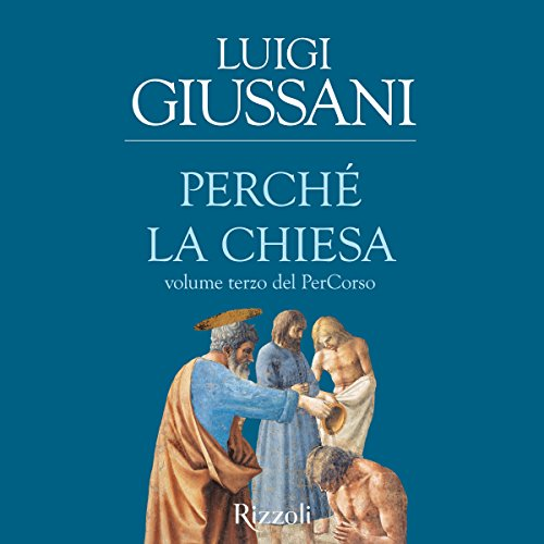 Perché la Chiesa | Luigi Giussani