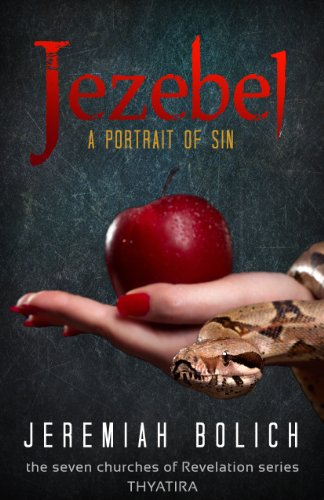 Jezebel: A Portrait of Sin (The Seven Churches of Revelation Book 1) (English Edition)