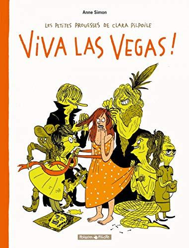Petites Prouesses de Clara Pilpoile (Les) - tome 2 - Viva Las Vegas