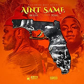 Ain't the Same (feat. Tom G)