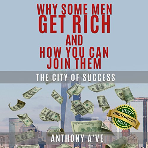 Why Do Some Men Get Rich and How You Can Join Them audiobook cover art