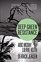 Deep Green Resistance: Strategy to Save the Planet