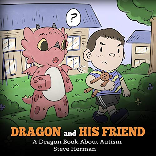Dragon and His Friend: A Dragon Book About Autism audiobook cover art