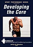 Developing the Core (Sport Performance) by The National Strength and Conditioning A (26-Dec-2013) Paperback - 26/12/2013