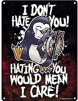 サイコペンギン私はあなたを嫌いではありませんブリキサインヴィンテージ面白い生き物鉄の絵金属板人格ノベルティ