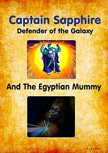Captain Sapphire - Defender of the Galaxy - And the Egyptian Mummy (English Edition)