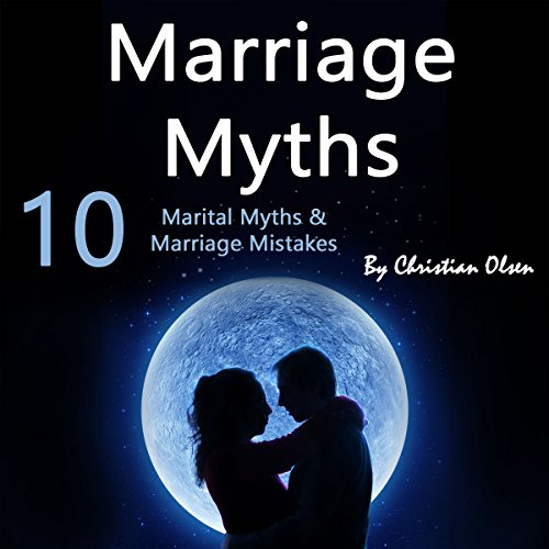 Marriage Myths: 10 Marital Myths and Marriage Mistakes audiobook cover art