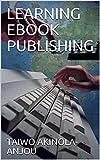 LEARNING EBOOK PUBLISHING (English Edition)
