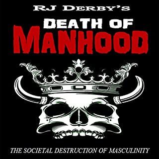 Death of Manhood: The Societal Destruction of Masculinity cover art