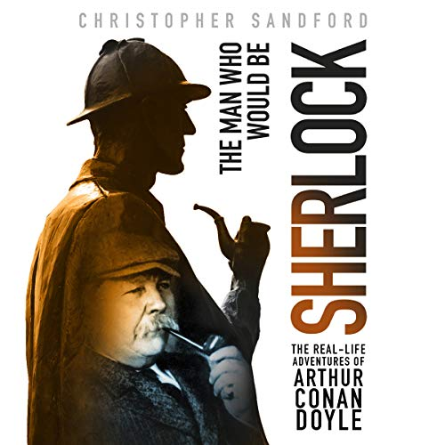 The Man Who Would Be Sherlock audiobook cover art