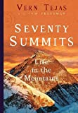 Seventy Summits: A Life in the Mountains