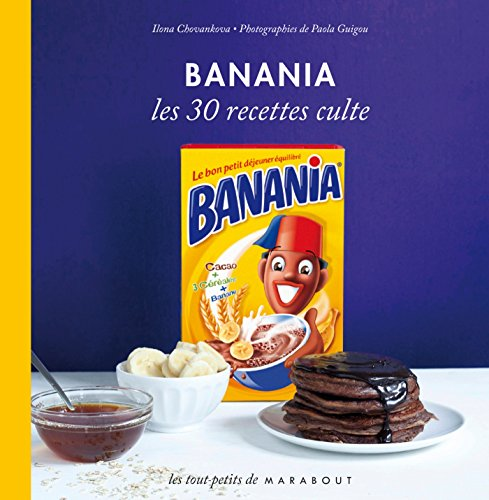 Banania Les 30 recettes culte (Mini marabout) (French Edition)