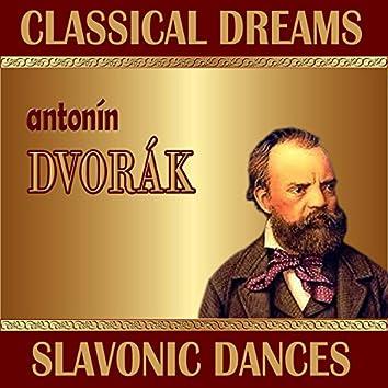Antonín Dvorák: Classical Dreams. Slavonic Dances