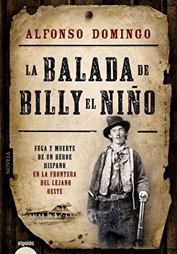 La balada de Billy el Niño (ALGAIDA LITERARIA - ALGAIDA HISTÓRICA) eBook: Domingo, Alfonso: Amazon.es: Tienda Kindle