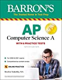AP Computer Science A: With 6 Practice Tests (Barron s Test Prep)