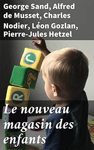 Le nouveau magasin des enfants (French Edition)
