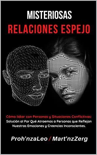 Misteriosas Relaciones Espejo: Cómo Lidiar con Personas y Situaciones Conflictivas