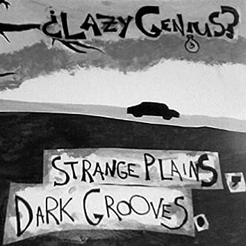 Strange Plains, Dark Grooves
