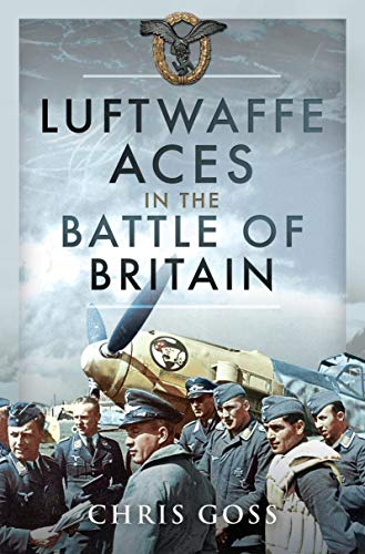 Luftwaffe Aces in the Battle of Britain (English Edition)