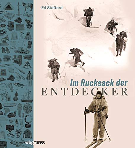 Im Rucksack der Entdecker: Womit Amundsen, Heyerdahl, Messner und Co. ins Unbekannte zogen