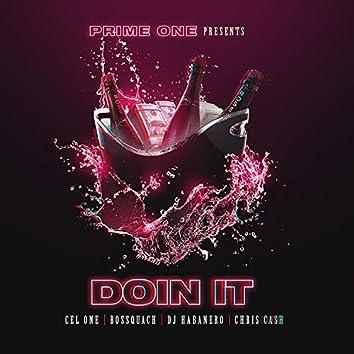 Doin' It (feat. Cel One, Bossquach, Dj Habanero & Chris Cash)