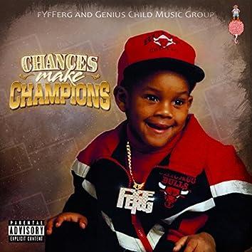 Chances Make Champions