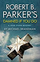 Robert B. Parker's Damned If You Do (Jesse Stone Mystery)