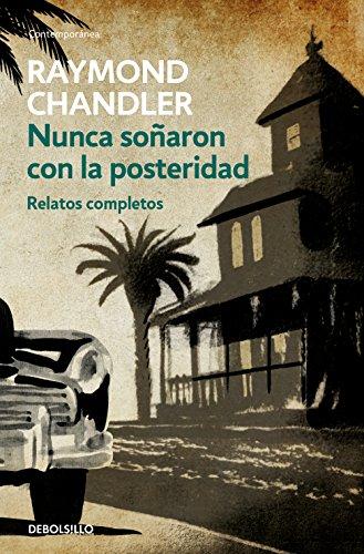 Nunca soñaron con la posteridad: Relatos completos (Spanish Edition)