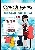 Carnet de stylisme: cahier de stylisme - jeu pour enfants - à partir de 6 ans - créer des tenues - découpage coloriage collage - dessiné à la main - format 7*10 -51 pages