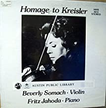 Homage To Kreisler - Beverly Somach, Violin / Fritz Jahoda, piano. Tartini. Sonata in G minor (The Devil's trill)--Tartini. Variations on a theme of Corelli.--Kreisler, F. Praeludium and allegro (in the style of Pugnani) & More