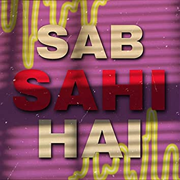 SAB Sahi HAI