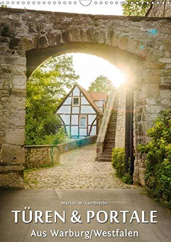 Türen und Portale aus Warburg/Westfalen (Wandkalender 2020 DIN A3 hoch): Dieser Fotokunst-Kalender zeigt einige der schönsten Türen und Portale der ... (Monatskalender, 14 Seiten ) (CALVENDO Orte)