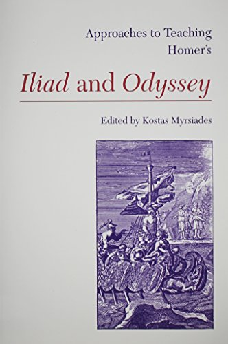 Approaches to Teaching Homer's Iliad and Odyssey (Approaches to Teaching World Literature)