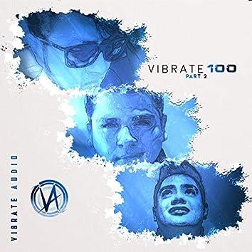 VIBRATE 100 (Part 2)