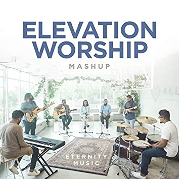 Elevation Worship (Mashup)