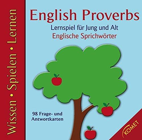 English Proverbs: Englische Sprichwörter. Lernspiel für Jung und Alt