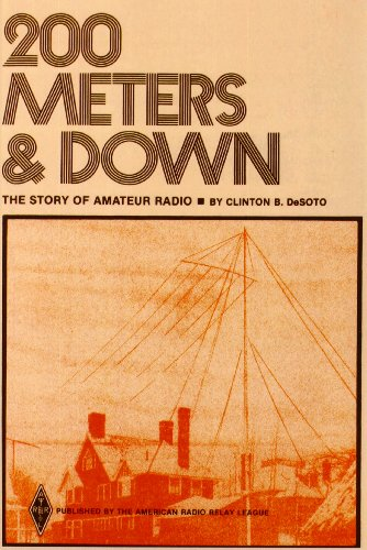 200 Meters & Down: The Story of Amateur Radio