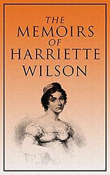The Memoirs of Harriette Wilson by [Harriette Wilson]