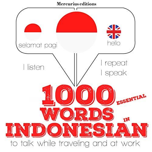 1000 essential words in Indonesian     I Listen. I Repeat. I Speak.              De :                                                                                                                                 J. M. Gardner                               Lu par :                                                                                                                                 Katie,                                                                                        Friska                      Durée : 2 h et 17 min     Pas de notations     Global 0,0