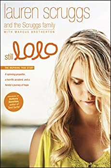 Still LoLo: A Spinning Propeller, a Horrific Accident, and a Family's Journey of Hope by [Lauren Scruggs, Scruggs Family, Bethany Hamilton, Marcus Brotherton]