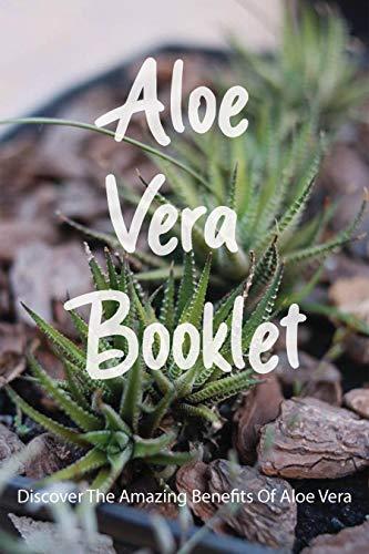 Aloe Vera Booklet: Discover The Amazing Benefits Of Aloe Vera: Benefits Of Forever Aloe Vera Gel (English Edition)