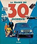 La France des 30 glorieuses (1945-1975) de Christophe Belser