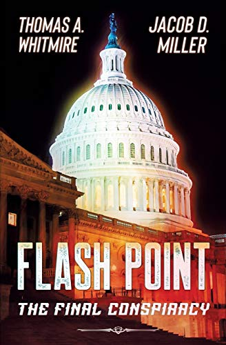 Compare Textbook Prices for Flash Point: The Final Conspiracy  ISBN 9781734987003 by Whitmire, Thomas A,Miller, Jacob D.