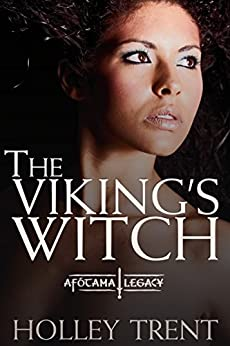The Viking's Witch (The Afótama Legacy Book 4) by [Holley Trent]