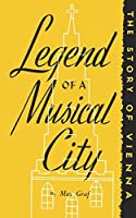 Legend of a Musical City by Max Graf(2007-12-09)